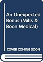 An Unexpected Bonus (Mills & Boon Medical)