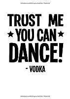 Notizbuch: Vodka Alkohol Tanzen Bier Trinken Lustig Geschenke 120 Seiten, A4, Punktraster