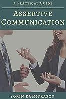 Assertive Communication: A Practical Guide