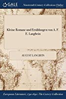 Kleine Romane Und Erzahlungen Von A. F. E. Langbein