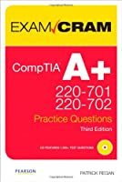 CompTIA A+ 220-701 and 220-702 Practice Questions Exam Cram: