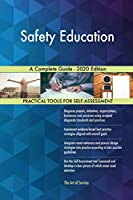 Safety Education A Complete Guide - 2020 Edition