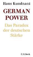 German Power: Das Paradox der deutschen Staerke