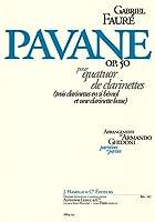 フォーレ : パヴァーヌ 作品50 (クラリネット四重奏) アメル出版