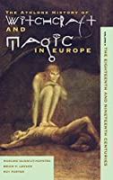 The Eighteenth and Nineteenth Centuries (Witchcraft and Magic in Europe)