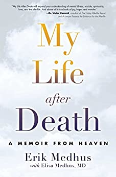 My Life After Death: A Memoir from Heaven by [Medhus, Erik, Medhus M.D., Elisa]