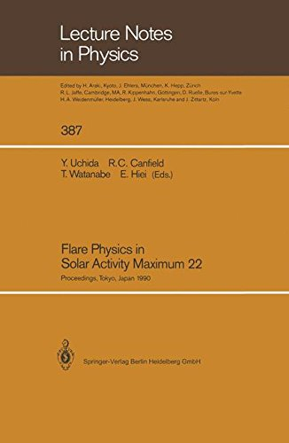 Flare Physics in Solar Activity Maximum 22: Proceedings of the International SOLAR-A Science Meeting Held at Tokyo, Japan, 23–26 October 1990, Dedicated to the Memory of the Late Professor K. Tanaka (Lecture Notes in Physics)