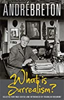 What Is Surrealism ?: Selected Writings