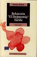 Bekaretin El Degmemis Tarihi