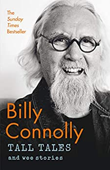 Tall Tales and Wee Stories: The Best of Billy Connolly by [Connolly, Billy]
