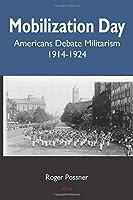 Mobilization Day: Americans Debate Militarism 1914-1924