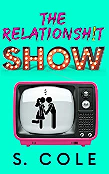 The Relationsh!t Show by [Cole, S.]