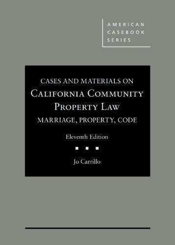 Download Cases and Materials on California Community Property Law: Marriage, Property, Code (American Casebook) 0314283722