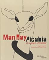 Man Ray, Picabia Et Literature