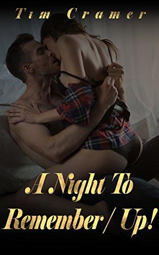 A Night To Remember / Up!: 2 erotische Kurzgeschichten, Erotik ab 18 unzensiert (German Edition)