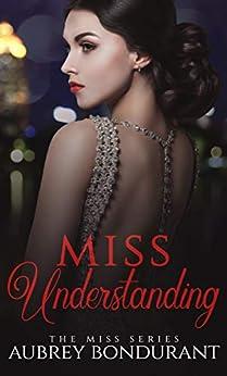 Miss Understanding (The Miss Series Book 1) by [Bondurant, Aubrey]