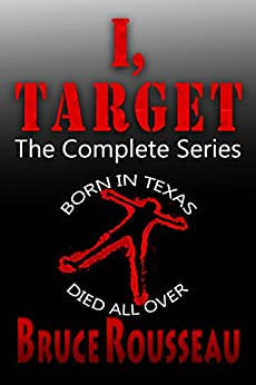 I, Target (The Complete Series) by [Rousseau, Bruce]