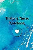Dialysis Nurse Notebook: Blank Line Journal / Writing Pad / Diary for Dialysis Nurse