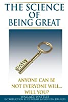 The Science of Being Great: Anyone Can Be, Not Everyone Will...Will You?
