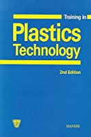 Training in Plastics Technology: A Text and Workbook
