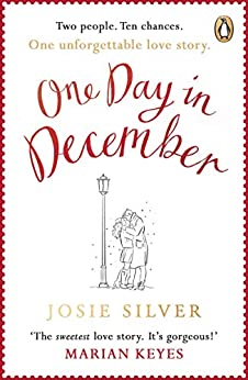One Day in December: the uplifting Sunday Times bestseller to get you through January by [Silver, Josie]