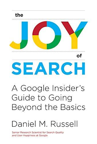 [画像:The Joy of Search: A Google Insider's Guide to Going Beyond the Basics (The MIT Press)]