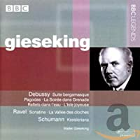 Gieseking Plays Debussy, Ravel and Schumann