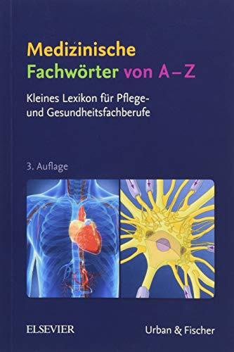 Download Medizinische Fachwoerter von A-Z: Kleines Lexikon fuer Pflege- und Gesundheitsfachberufe 3437252941
