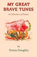 My Great Brave Tunes: A Collection of Poems