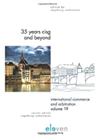 35 Years CISG and Beyond (International Commerce and Arbitration)