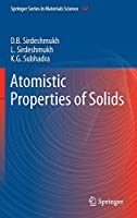 Atomistic Properties of Solids (Springer Series in Materials Science)