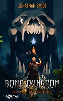 Bone Dungeon (Elemental Dungeon #1) - A Dungeon Core LitRPG by [Smidt, Jonathan, Books, Portal]