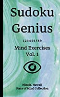 Sudoku Genius Mind Exercises Volume 1: Ninole, Hawaii State of Mind Collection