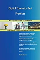 Digital Forensics Best Practices A Complete Guide - 2020 Edition