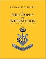 A Philosophy Of Information: (Information is the Power that Drives and Controls us All) [並行輸入品]