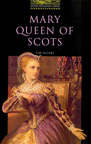 Mary Queen of Scots (Oxford Bookworms Library)の詳細を見る