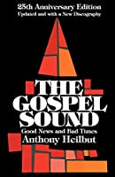 The Gospel Sound: Good News and Bad Times (Limelight)
