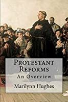 Protestant Reforms (The Overview Series)