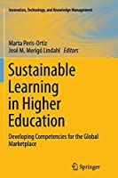 Sustainable Learning in Higher Education: Developing Competencies for the Global Marketplace (Innovation, Technology, and Knowledge Management)