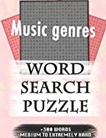 Music genres WORD SEARCH PUZZLE +300 WORDS Medium To Extremely Hard: AND MANY MORE OTHER TOPICS, With Solutions, 8x11' 80 Pages, All Ages : Kids 7-10, Solvable Word Search Puzzles, Seniors And Adults.