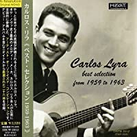 Best Selection from 1959 to 1963 by Carlos Lyra (2003-04-23)