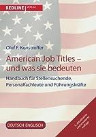 American Job Titles - und was sie bedeuten: Handbuch fuer Stellensuchende, Personalfachleute und Fuehrungskraefte