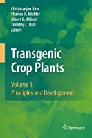 Transgenic Crop Plants: Volume 1: Principles and Development