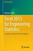 Excel 2013 for Engineering Statistics: A Guide to Solving Practical Problems (Excel for Statistics)