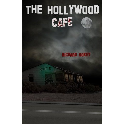 The Hollywood Cafe (English Edition) Richard Dokey River's Bend Press