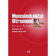 Musculoskeletal Ultrasound: Echo anatomy & Scan technique (English Edition)