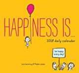 Happiness Is . . . 2018 Daily Calendar (Happiness Is...)