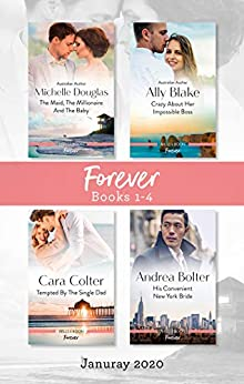 Modern Box Set 1-4/The Maid, the Millionaire and the Baby/Crazy About Her Impossible Boss/Tempted by the Single Dad/His Convenient New York B by [Colter, Cara, Blake, Ally, Douglas, Michelle, Bolter, Andrea]