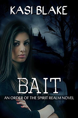 Download Bait: Van Helsing Academy (Order of the Spirit Realm Book 1) (English Edition) B00CJ182E4