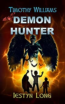 Book cover image for Timothy Williams Demon Hunter